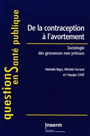 de la contraception l 39 avortement sociologie des grossesses non pr vues nathalie bajos. Black Bedroom Furniture Sets. Home Design Ideas