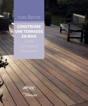 Construire Une Terrasse En Bois Choix Conception Et Realisation